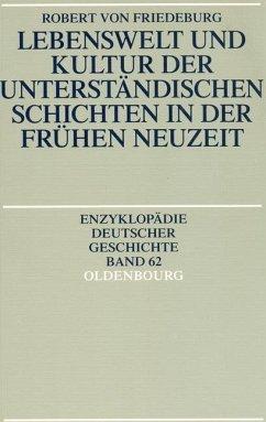 Lebenswelt und Kultur der unterständischen Schichten in der Frühen Neuzeit (eBook, PDF) - Friedeburg, Robert von