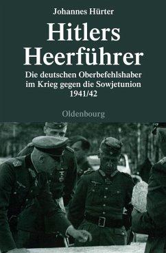 Hitlers Heerführer (eBook, PDF) - Hürter, Johannes