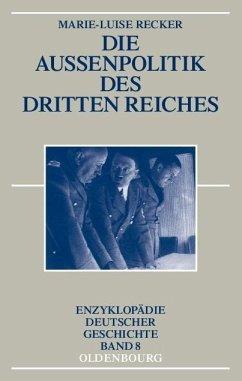 Die Außenpolitik des Dritten Reiches (eBook, PDF) - Recker, Marie-Luise