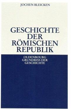 Geschichte der Römischen Republik (eBook, PDF) - Bleicken, Jochen