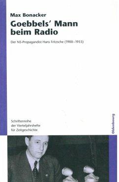 Goebbels` Mann beim Radio (eBook, PDF) - Bonacker, Max