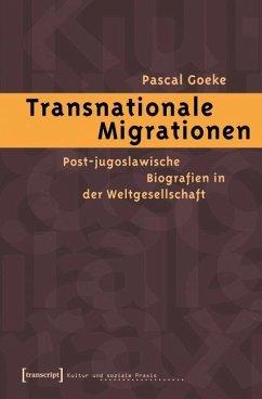 Transnationale Migrationen (eBook, PDF) - Goeke, Pascal
