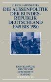 Die Außenpolitik der Bundesrepublik Deutschland 1949 bis 1990 (eBook, PDF)