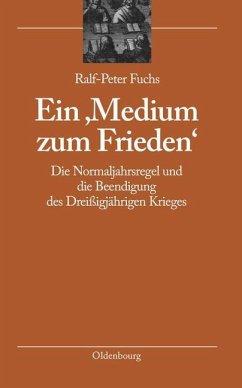 Ein 'Medium zum Frieden' (eBook, PDF) - Fuchs, Ralf-Peter