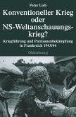 Konventioneller Krieg oder NS-Weltanschauungskrieg? (eBook, PDF)