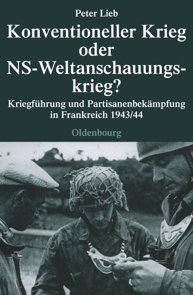 Konventioneller Krieg oder NS-Weltanschauungskrieg? (eBook, PDF) - Lieb, Peter