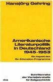 Amerikanische Literaturpolitik in Deutschland 1945-1953 (eBook, PDF)