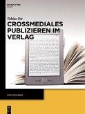 Crossmediales Publizieren im Verlag (eBook, PDF)