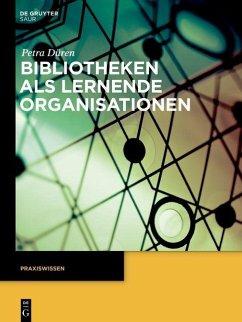 Bibliotheken als lernende Organisationen (eBook, ePUB) - Düren, Petra