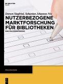 Nutzerbezogene Marktforschung für Bibliotheken (eBook, PDF)