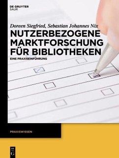 Nutzerbezogene Marktforschung für Bibliotheken (eBook, PDF) - Nix, Sebastian Johannes; Siegfried, Doreen