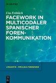 Facework in multicodaler spanischer Foren-Kommunikation (eBook, ePUB)