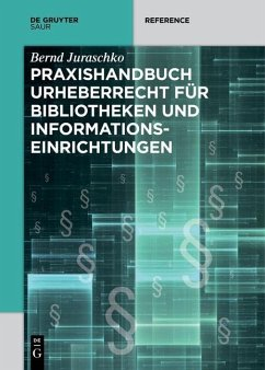 Praxishandbuch Urheberrecht für Bibliotheken und Informationseinrichtungen (eBook, PDF) - Juraschko, Bernd