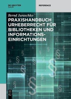 Praxishandbuch Urheberrecht für Bibliotheken und Informationseinrichtungen (eBook, ePUB) - Juraschko, Bernd