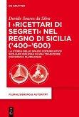 I 'Ricettari di segreti' nel Regno di Sicilia ('400-'600) (eBook, ePUB)