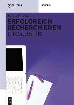 Erfolgreich recherchieren - Linguistik (eBook, PDF) - Gantert, Klaus