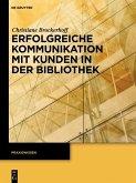 Erfolgreiche Kommunikation mit Kunden in der Bibliothek (eBook, PDF)