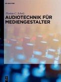 Audiotechnik für Mediengestalter (eBook, PDF)