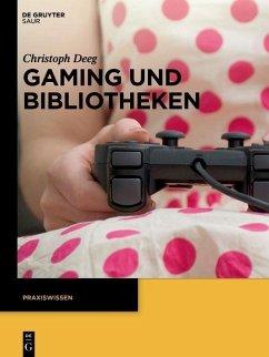 Gaming und Bibliotheken (eBook, ePUB) - Deeg, Christoph