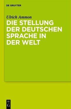 Die Stellung der deutschen Sprache in der Welt (eBook, PDF) - Ammon, Ulrich
