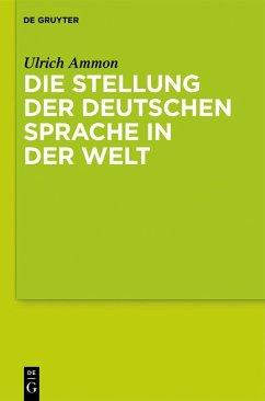 Die Stellung der deutschen Sprache in der Welt (eBook, ePUB) - Ammon, Ulrich