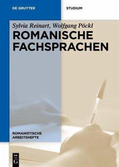 Romanische Fachsprachen (eBook, ePUB) - Reinart, Sylvia; Pöckl, Wolfgang