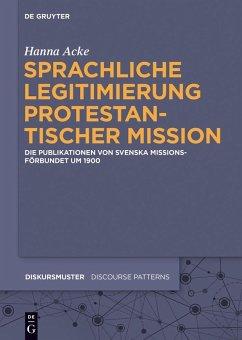 Sprachliche Legitimierung protestantischer Mission (eBook, ePUB) - Acke, Hanna
