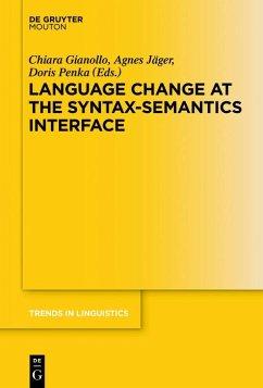 Language Change at the Syntax-Semantics Interface (eBook, ePUB)
