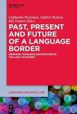 Past, Present and Future of a Language Border (eBook, PDF)