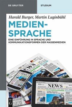 Mediensprache (eBook, PDF) - Burger, Harald; Luginbühl, Martin