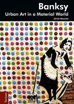 Banksy (eBook, PDF) - Blanché, Ulrich