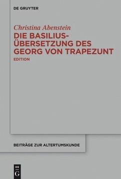 Die Basilius-Übersetzung des Georg von Trapezunt (eBook, ePUB) - Abenstein, Christina