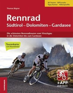 Rennrad Südtirol-Dolomiten-Gardasee - Rögner, Thomas