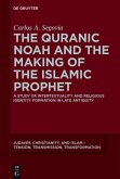 The Quranic Noah and the Making of the Islamic Prophet (eBook, ePUB)