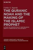 The Quranic Noah and the Making of the Islamic Prophet (eBook, PDF)