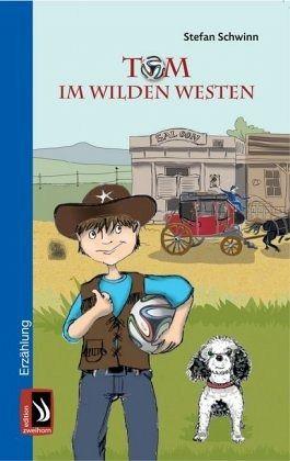 Tom im Wilden Westen - Schwinn, Stefan