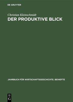 Der produktive Blick (eBook, PDF) - Kleinschmidt, Christian