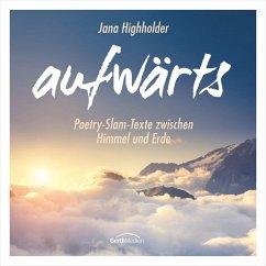 Hörbuch: aufwärts, Audio-CD - Highholder, Jana