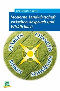Moderne Landwirtschaft zwischen Anspruch und Wi...