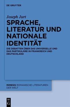 Sprache, Literatur und nationale Identität (eBook, PDF) - Jurt, Joseph