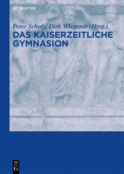 Das kaiserzeitliche Gymnasion (eBook, PDF)