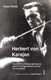 Herbert von Karajan - Neueste Forschungsergebnisse zu seiner NS-Vergangenheit und der Fall Ute Heuser