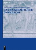 Das kaiserzeitliche Gymnasion (eBook, ePUB)