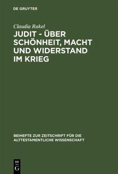 Judit - über Schönheit, Macht und Widerstand im Krieg (eBook, PDF) - Rakel, Claudia