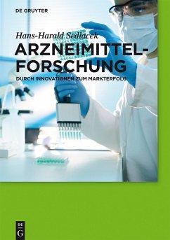 Arzneimittelforschung (eBook, PDF) - Sedlacek, Hans-Harald