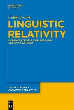 Linguistic Relativity (eBook, PDF) - Everett, Caleb