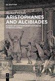 Aristophanes and Alcibiades (eBook, PDF)