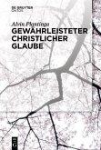 Gewährleisteter christlicher Glaube (eBook, PDF)