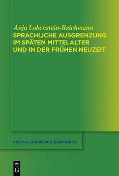 Sprachliche Ausgrenzung im späten Mittelalter und der frühen Neuzeit (eBook, PDF) - Lobenstein-Reichmann, Anja