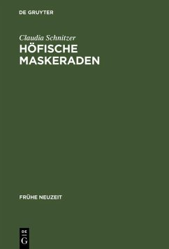 Höfische Maskeraden (eBook, PDF) - Schnitzer, Claudia